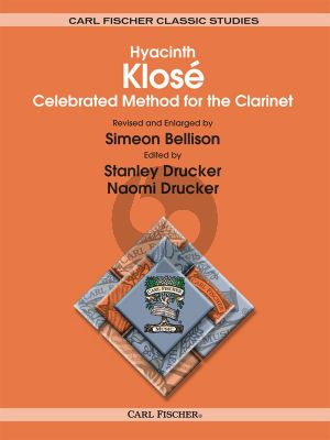 Klose Celebrated Method for the Clarinet (revised and enlarged by Simeon Bellison) (edited by Stanley Drucker)