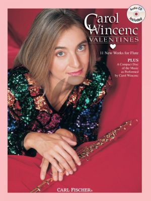 Album Valentines for Flute-Piano (11 New Works Edited by Carol Wincenc) (Plus a Compact Disc of the Music as Performed by Carol Wincenc)