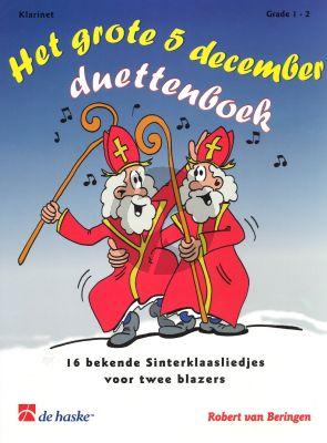 Het grote 5 December Duettenboek (16 bekende Sinterklaasliedjes) (2 Clar.) (grade 1 - 2)