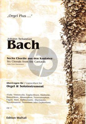 Bach 6 Chorale aus Kantaten BWV 178 - 86 - 92 - 4 / 3 - 4 / 4 - 37 for Orgel und Solo Instrument (Herausgegeben von Hans Peter Eisenmann)
