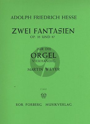 Hesse 2 Fantasien Op.35 & Op.87 Orgel 4 Hd (Martin Weyer)
