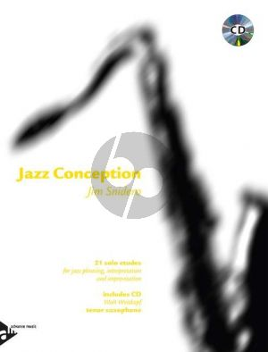 Snidero Jazz Conception Tenor- and Soprano Sax. (21 Etudes Jazz Phrasing- Interpretation-Improvisation) (Bk-Cd)