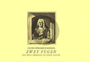 Handel 2 Fugen ür zwey Personen auf einem Clavier (ed. Heinz Schungeler)