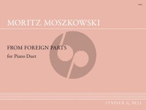 Moszkowski From Foreign Parts Op. 23 Piano 4 hds
