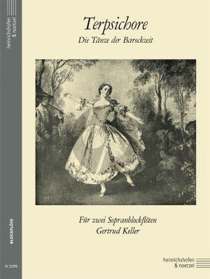 Terpsichore (Die Tänze der Barockzeit) 2 Sopranblockflöten (Gertrud Keller)