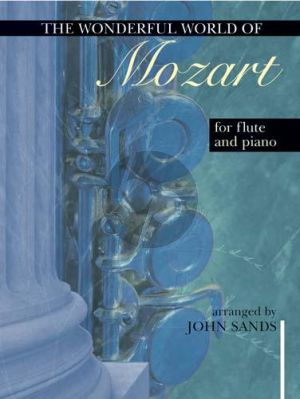 The Wonderful World of Mozart for Flute and Piano (edited by John Sands)