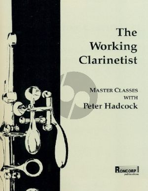 Hadcock The Working Clarinettist (Master Classes with Peter Hadcock)