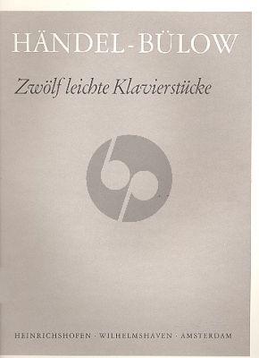 Handel 12 leichte Klavierstucke (Hans von Bülow)