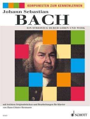 Bach Streifzug durch Leben und Werk (mit leichten Originalstucken und Bearbeitungen) (Heumann)