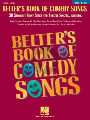 Belter's Book of Comedy Songs (38 Seriously Funny Songs for Theatre Singers) Piano-Vocal-Guitar (3rd. ed.)