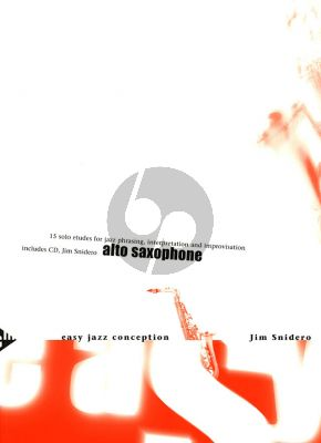 Snidero Easy Jazz Conception Alto Saxophone (Bk-Cd) (15 Solo Etudes for Jazz Phrasing, Interpretation, Improvisation)