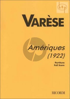 Varese Amériques (1921 - 22) (Revised by Chou Wen-chung 1997 (for Orchestra) (Fullscore)