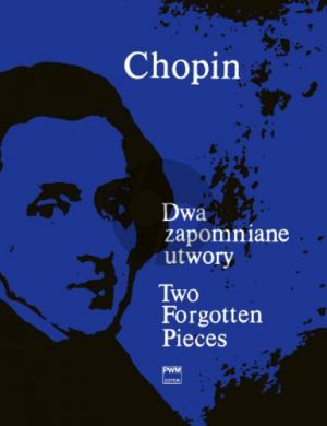 Chopin 2 Forgotten Pieces for Piano (edited by Andrzej Koszewsk)