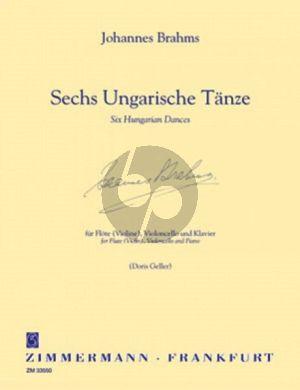 Brahms 6 Ungarische Tanze Flöte[Vi.]-Violoncello-Klavier (Doris Geller)