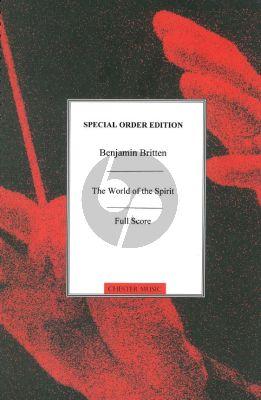 Britten World of Spirit narrators-SATB soli-chorus Fullscore