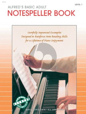 Kowalchyk Lancaster Alfred Basic Adult Piano Notespeller Level 1 (Carefully Sequenced Examples Designed to Reinforce Note Reading Skills for a Lifetime of Piano Enjoyment)