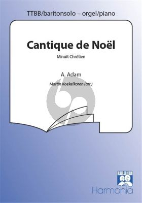 Adam Cantique de Noel (Minuit Chretien) TTBB with Baritone solo and Piano accomp (arr. Martin Koekelkoren)