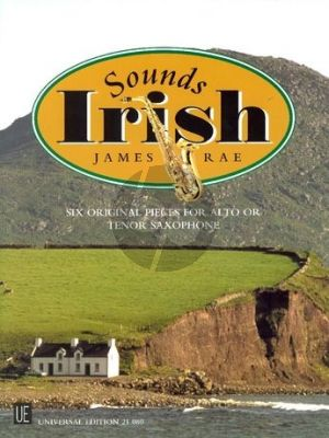 Rae Sounds Irish for Alto or Tenor]Saxophone and Piano (6 Original Pieces)