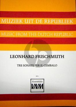 Frischmuth 3 Sonate Per Il Cembalo (1755) (Rudolf Rasch)