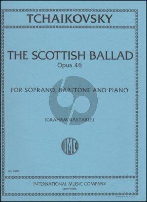 Tchaikovsky Scottish Ballad Op.46 Soprano-Baritone and Piano (engl.-russ text) (Bastable)
