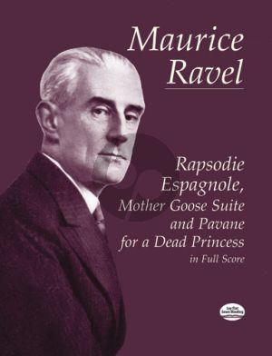 Ravel Rhapsodie Espagnole-Mother Goose Suite and Pavane Full Score