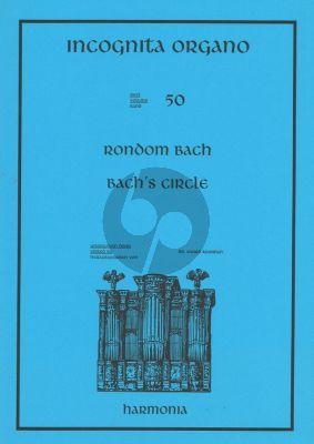 Rondom Bach (Incognita Organo 50)