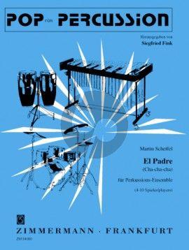 Scheffel El Padre (Cha-cha-cha) (Percussion Ensemble 4 - 10 Spieler) (Partitur/Stimmen)