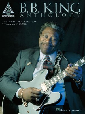 B.B. King Anthology (The definitive Collection of the King of the Blues) (Guitar Recorded Versions)
