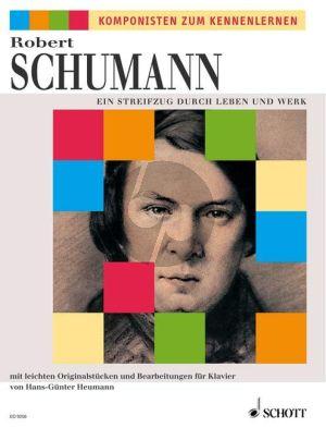 Schumann Streifzug durch Leben und Werk (mit leichten Originalstucken und Bearbeitungen) (Heumann)