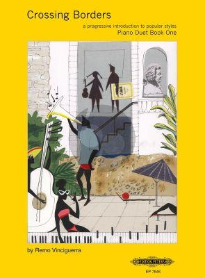 Vinciguerra Crossing Borders Vol.1 (Progressive Introduction to Popular Styles for Piano 4 Hands)
