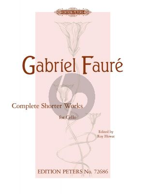 Faure Anthology of Selected Pieces (Complete Shorter Pieces) Violoncello-Piano (Howat)