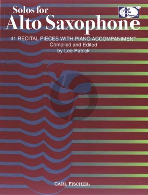 Solos for the Alto Saxophone (41 Recital Pieces with Piano Accompaniment) (edited by Lee Patrick)