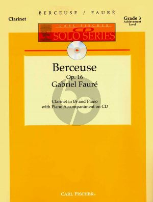Faure Berceuse Op.16 Clarinet and Piano (Bk-Cd) (edited by Denise Schmidt) (grade 3)