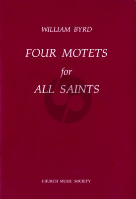Byrd 4 Motets for all Saints SSATB (edited by Sally Dunkley)