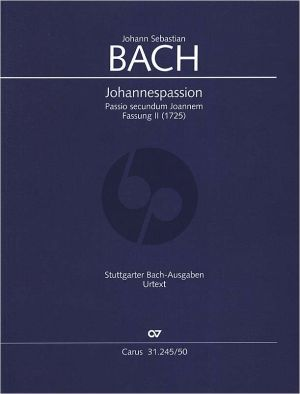 Bach Johannes Passion 2.Fassung (1725) Soli-Chor-Orchester Partitur (Peter Wollny)