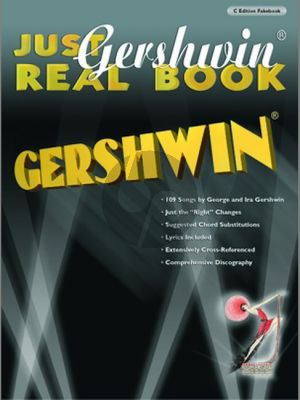 Just Gershwin Real Book for C Instruments (Fake Book) (109 Songs by George and Ira Gershwin)