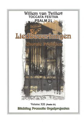 Twillert Liedbewerkingen Vol.12 Toccata Festiva (Psalm 21) Orgel