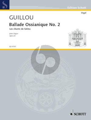 Guillou Ballade Ossianique No.2 Opus 23 Orgel (Les Chants de Selma)