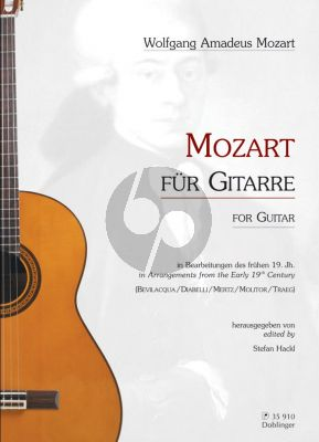 Mozart fur Gitarre in arr. from the early 19th. Century (Bevilaqua-Diabelli-Mertz a.o.) (Hackl)