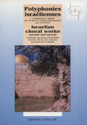 Polyphonies Israeliennes (Israelian Choral Works) (Secular and Sacred)