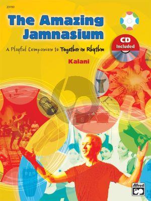 Kalani The Amazing Jamnasium (A Playful Companion to Together in Rhythm) (Bk-Cd)