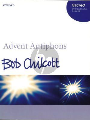 Bob Chilcott Advent Antiphons (SATB-SATB a Cappella)