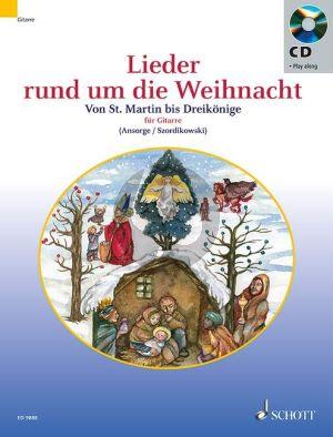 Lieder Rund um die Weihnacht Gitarre (Von St.Martin bis Dreikonige) (Ansorge-Szordikowski) (mit Tab.)