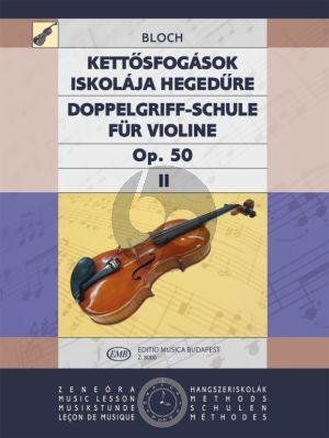 Bloch School of Double Stops Op.50 Vol.2 Violin (Doppelgriff Schule Op.50 Vol.2)