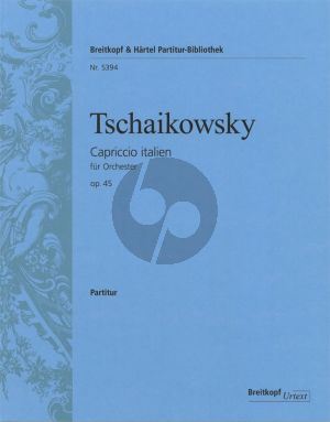 Tchaikovsky Capriccio Italien Op.45 Partitur / Fullscore (Urtext edited by Polina Vajdman)