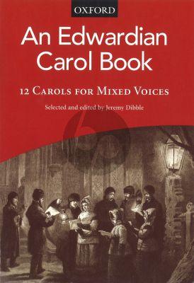 An Edwardian Carol Book (12 Carols selected and edited by J.Dibble) (SATB)