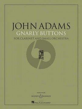 Adams Gnarly Buttons Clarinet-Orchestra Fullscore