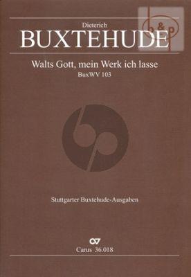Walts Gott, mein Werk ich lasse BWV 103 SATB- 2 Vi.-Bc