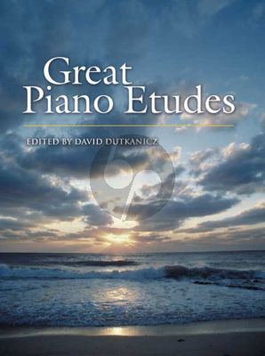 Great Piano Etudes (Masterpieces by Chopin-Scriabin-Debussy-Rachmaninoff and others) (edited by Dutkanicz)