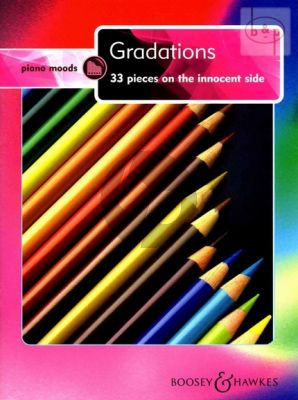 Piano Moods Gradations (33 Pieces on the innocent side)